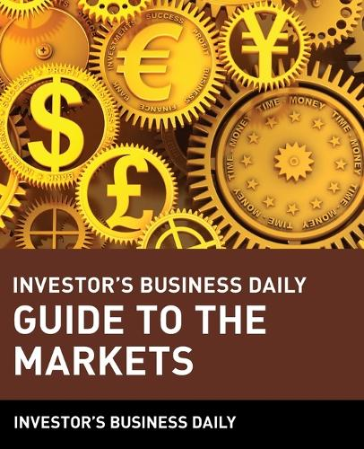Investor's Business Daily Guide to the Markets (Paperback)