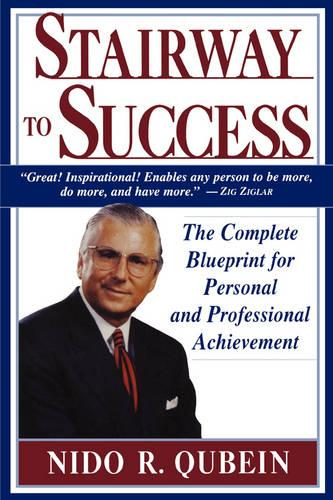 Stairway to Success: The Complete Blueprint for Personal and Professional Achievement (Paperback)