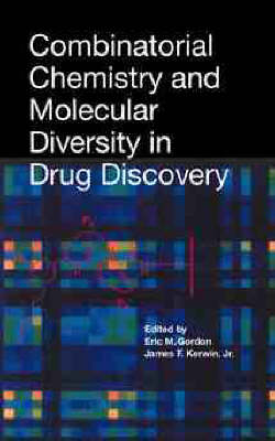 Combinatorial Chemistry and Molecular Diversity in Drug Discovery (Hardback)