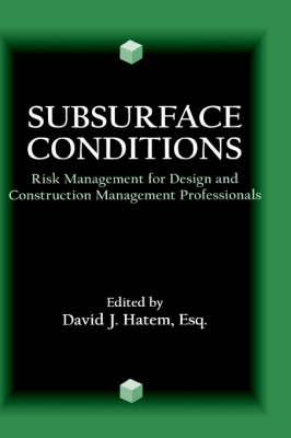 Subsurface Conditions: Risk Management for Design and Construction Management Professionals (Hardback)