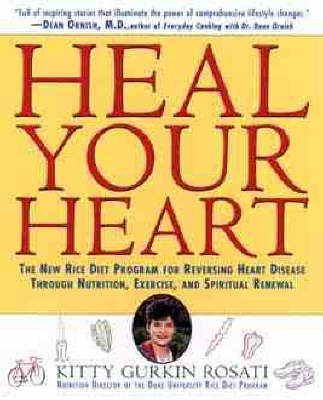 Heal Your Heart: New Rice Diet Program for Reversing Heart Disease Through Nutrition, Exercise and Spiritual Renewal (Paperback)