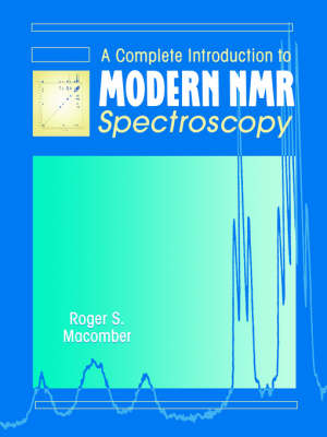 A Complete Introduction to Modern NMR Spectroscopy (Paperback)