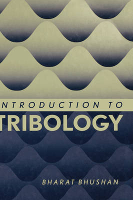 Introduction to Tribology (Hardback)