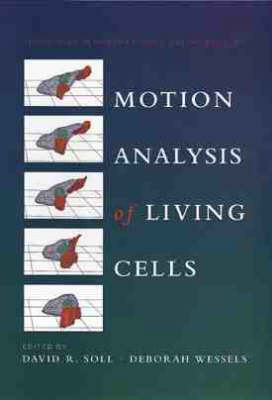 Motion Analysis of Living Cells - Techniques in Modern Biomedical Microscopy S. (Paperback)
