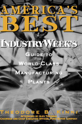 America's Best: IndustryWeek's Guide to World-Class Manufacturing Plants (Hardback)