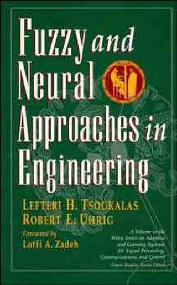 Fuzzy And Neural Approaches in Engineering - Adaptive and Cognitive Dynamic Systems: Signal Processing, Learning, Communications and Control (Hardback)