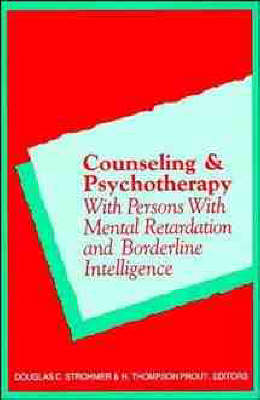 Counseling and Psychotherapy with Persons with Mental Retardation and Borderline Intelligence (Hardback)