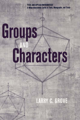Groups and Characters - Pure and Applied Mathematics: A Wiley Series of Texts, Monographs and Tracts (Hardback)