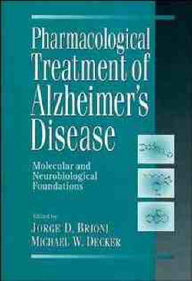 Pharmacological Treatment of Alzheimer's Disease: Molecular and Neurobiological Foundations (Hardback)