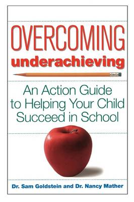 Overcoming Underachieving: An Action Guide to Helping Your Child Succeed in School (Paperback)