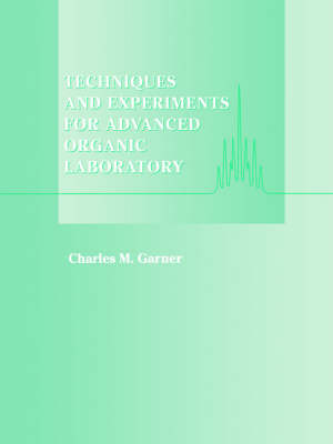 Techniques and Experiments for Advanced Organic Laboratory (Paperback)