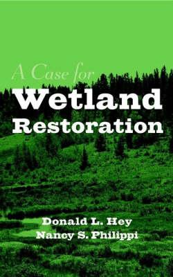 A Case for Wetland Restoration (Hardback)