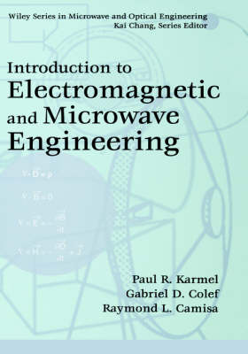 Introduction to Electromagnetic and Microwave Engineering - Wiley Series in Microwave and Optical Engineering (Hardback)
