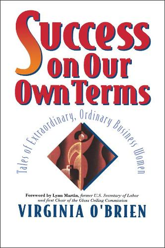 Success on Our Own Terms: Tales of Extraordinary Ordinary Women (Hardback)