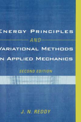 Energy Principles and Variational Methods in Applied Mechanics (Hardback)