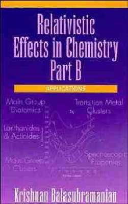 Relativistic Effects in Chemistry: Applications Pt. B (Hardback)