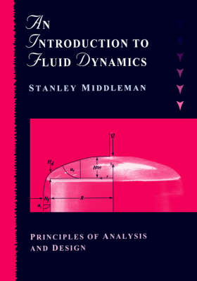 An Introduction to Fluid Dynamics: Principles of Analysis and Design (Paperback)