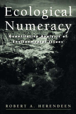 Ecological Numeracy: Quantitative Analysis of Environmental Issues (Paperback)