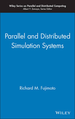 Parallel and Distributed Simulation Systems - Wiley Series on Parallel and Distributed Computing (Hardback)