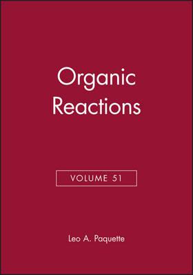 Organic Reactions, Volume 51 - Organic Reactions (Hardback)