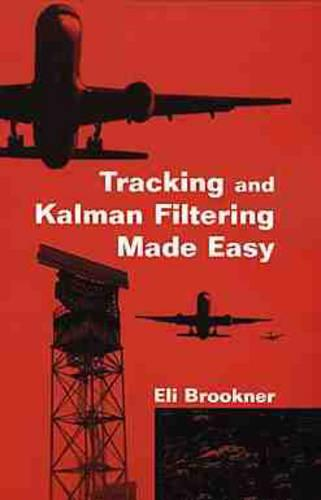 Tracking and Kalman Filtering Made Easy (Hardback)