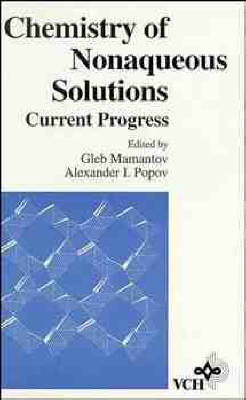 Chemistry of Nonaqueous Solutions: Current Progress (Hardback)