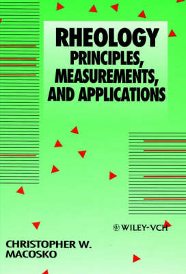 Rheology: Principles, Measurements, and Applications (Hardback)