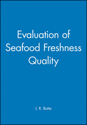 Evaluation of Seafood Freshness and Quality (Hardback)