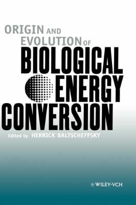 Origin and Evolution of Biological Energy Conversion (Hardback)