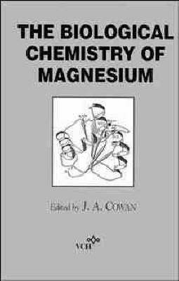 The Biological Chemistry of Magnesium (Hardback)