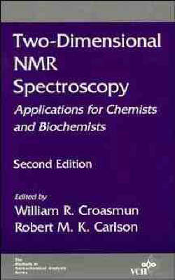 Two-Dimensional NMR Spectroscopy: Applications for Chemists and Biochemists - Methods in Stereochemical Analysis (Hardback)