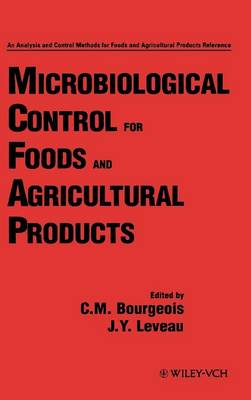 Microbiological Control for Foods and Agricultural Products - Analysis & Control Methods for Foods & Agricultural Products v. 3 (Hardback)