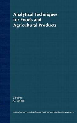 Analytical Techniques for Foods and Agricultural P Agricultural Products - Analysis & Control Methods for Foods & Agricultural Products v. 2 (Hardback)