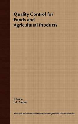 Quality Control for Foods and Agricultural Products - Analysis & Control Methods for Foods & Agricultural Products v. 1 (Hardback)