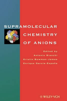Supramolecular Chemistry of Anions (Hardback)