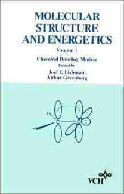 Molecular Structure and Energetics: Chemical Bonding Models v. 1 (Hardback)