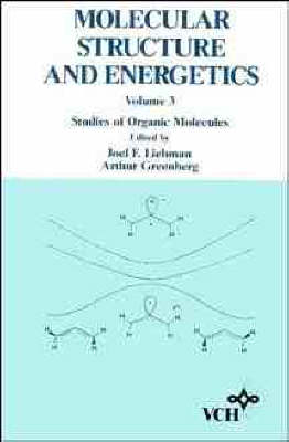 Molecular Structure and Energetics: Studies of Organic Molecules v. 3 (Hardback)