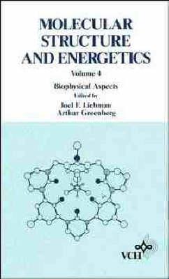 Molecular Structure and Energetics: Biophysical Aspects v. 4 (Hardback)