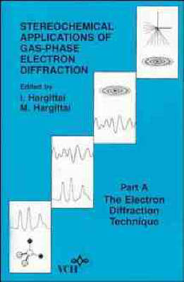 Stereochemical Applications of Gas-Phase Electron Diffraction: Part A - Methods in Stereochemical Analysis (Hardback)