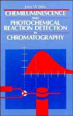 Chemiluminescence and Photochemical Reaction Detection in Chromatography (Hardback)