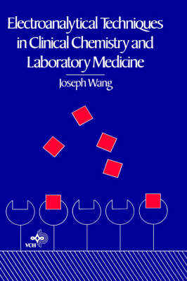 Electroanalytical Techniques in Clinical Chemistry and Laboratory Medicine (Hardback)
