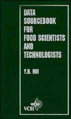 Data Sourcebook for Food Scientists and Technologists (Hardback)