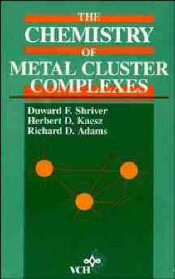The Chemistry of Metal Cluster Complexes - Chemistry of Metal Clusters (Hardback)