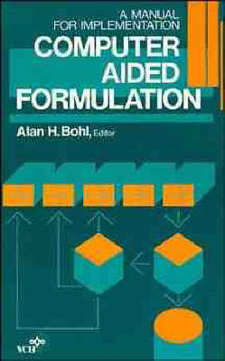 Computer Aided Formulation: A Manual for Implementation (Hardback)