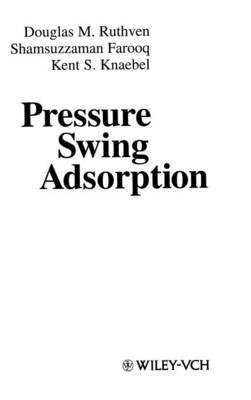 Pressure Swing Adsorption (Hardback)