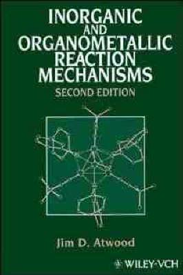Inorganic and Organometallic Reaction Mechanisms (Hardback)