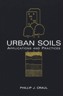 Urban Soils: Applications and Practices (Hardback)