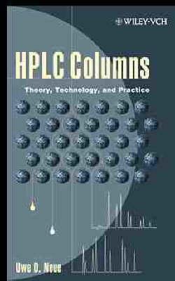 HPLC Columns: Theory, Technology, and Practice (Hardback)