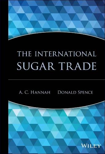The International Sugar Trade - Wiley Trading (Hardback)
