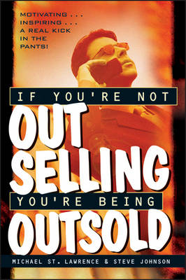 If You're Not Out Selling, You're Being Outsold (Hardback)
